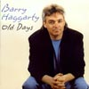Barry Haggarty - Old Days