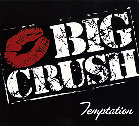 Big Crush - Temptation