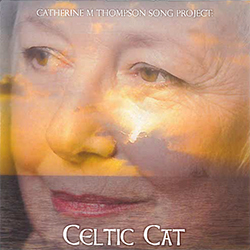 Catherine M Thompson Song Project: Celtic Cat