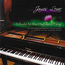 James Levac - Tribute to the Highland Fling - An Interpretation of Traditional Celtic and Cape Breton Music