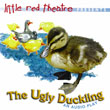 Little Red Theatre - The Ugly Duckling